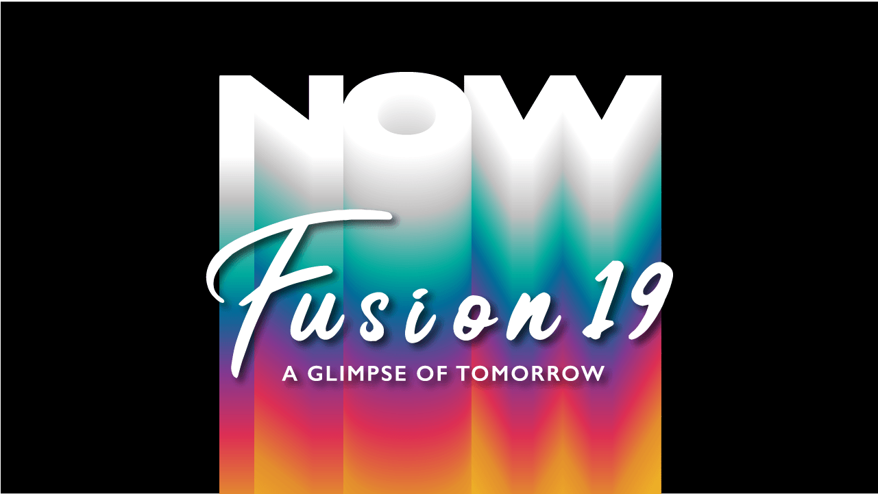 FUSION 2019: NOW